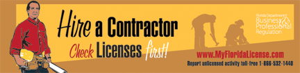Hire a Contractor. Check Licenses First. www dot My Florida License dot com Report unlicensed activity toll-free 1-866-532-1440