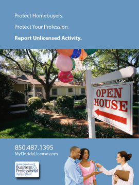Protect Homebuyers. Protect your profession. Report unlicensed activity. 850-487-1395. My Florida License dot com. Florida Department of Business and Professional Regulation.