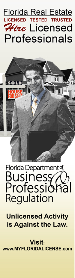 Hiring a real estate professional? Check licenses at www.myfloridalicense.com.